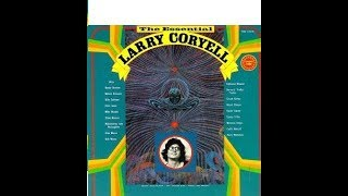 Larry Coryell - The Essential Larry Coryell (Full Album)