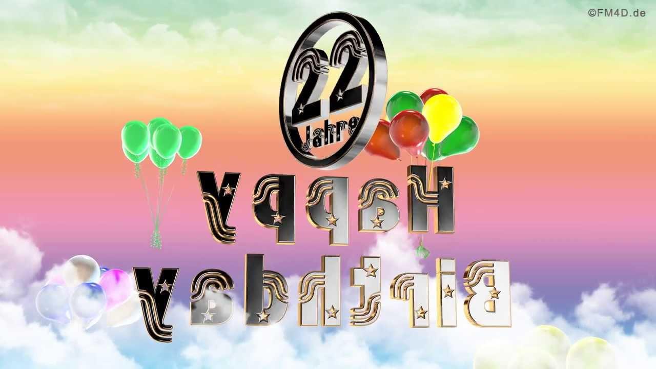 Happy Birthday 22 Jahre Geburtstag Video 22 Jahre Happy Birthday To