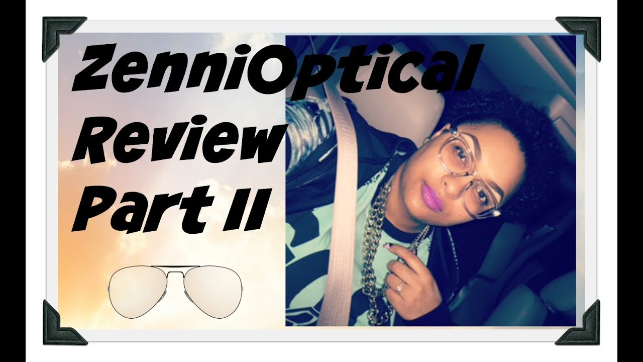 ZENNI OPTICAL REVIEW PART II by The Lea Rae Show