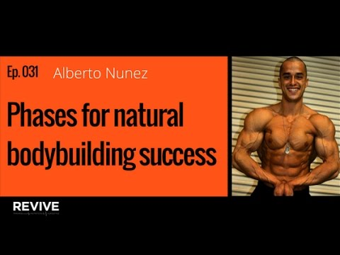 031: Alberto Nunez - Phases for Natural Bodybuilding Success