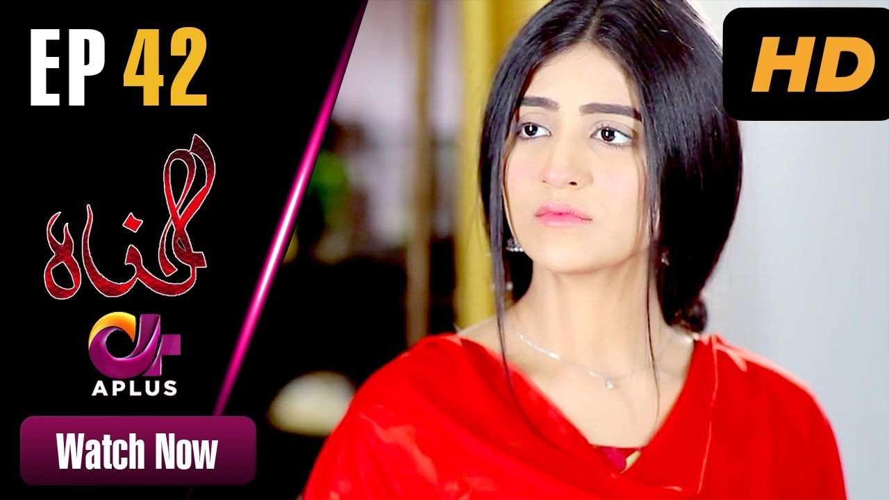 Gunnahi - Episode 42 Aplus Jun 10, 2019