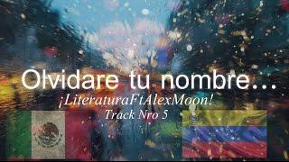 Cancin Para Olvidar OLVIDARE TU NOMBRE - LiteraturaFtAlexMoon Rap Desamor 2016 V deo Lyrics.mp3