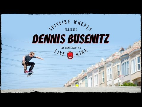 Dennis Busenitz's 'Live Wire' Part