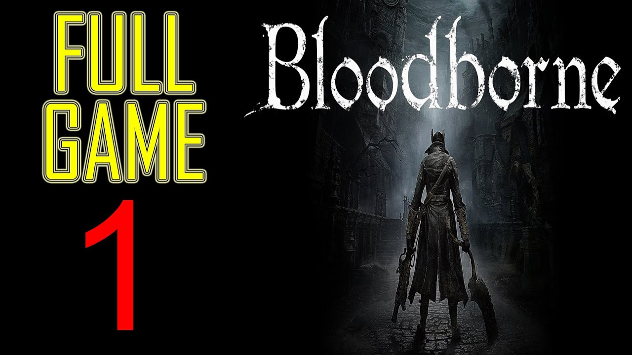 Bloodborne Walkthrough part 1 PS4 Gameplay lets play 1080P