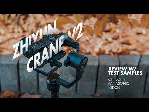 Zhiyun Crane V2 Review w/ Test Samples on Sony/Panasonic/Nikon