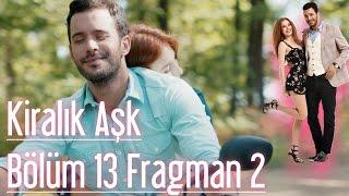 Kiralik ask 13.bolum 2.fragmani