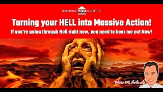 💪 Turning your HELL into Massive Action!