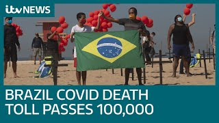 Brazil reaches 100,000 coronavirus deaths | ITV News
