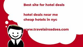 Best site for hotel deals - hotel deals near me  - cheap hotels in NYC