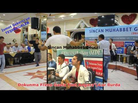 SİNCAN MUHABBET GECESİ   İSMET ŞEKERCİ - POTPORİ PART 1