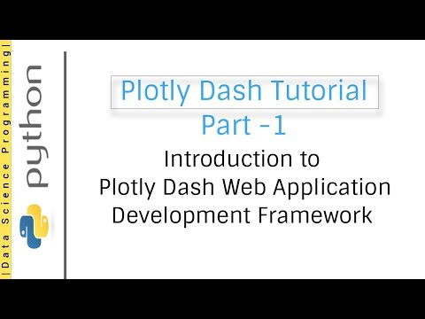 Introduction To Plotly Dash Web Application Development Framework | Plotly Dash Tutorial Part -1