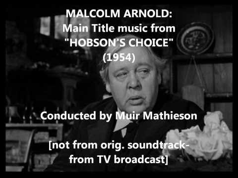 "Malcolm Arnold: Main Title music from ""Hobson's Choice"" (1954)"