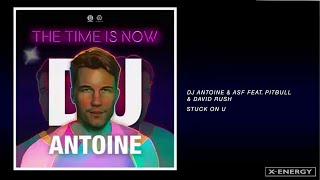 DJ Antoine & ASF Ft. Pitbull & David Rush - Stuck On U (DJ Antoine vs Mad Mark 2k19 Mix)