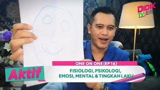 Aktif (2021) | One On One (Ep 16) – Fisiologi, Psikologi, Emosi, Mental & Tingkah Laku