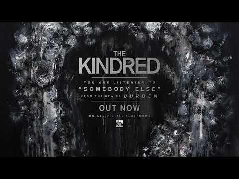 THE KINDRED - Somebody Else