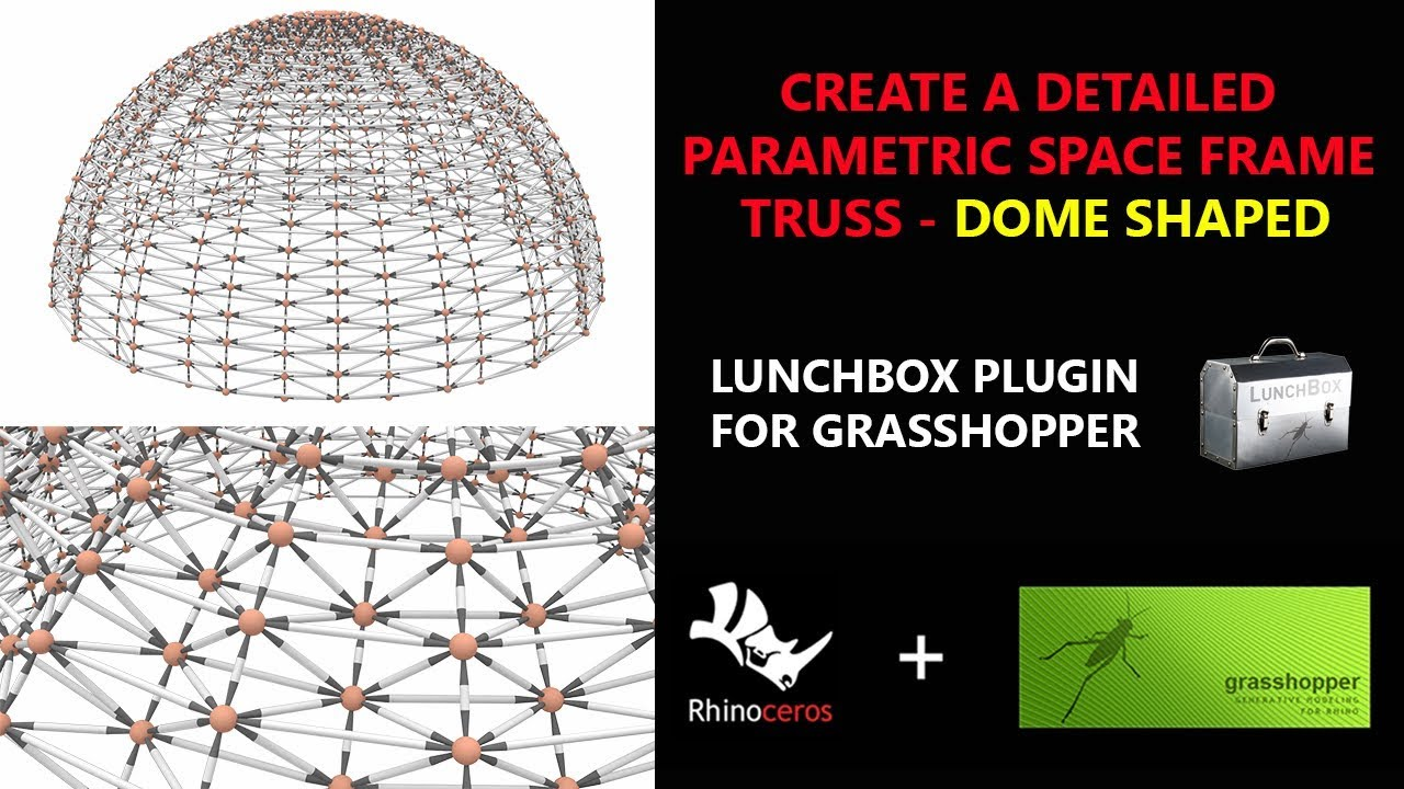 CREATE A DETAILED PARAMETRIC SPACE FRAME TRUSS - DOME SHAPED - USING THE  LUNCHBOX PLUGIN
