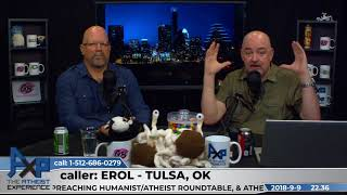 Pantheist, Evidence for God, & the Roots of Language | Erol - Tulsa, OK | Atheist Experience 22.36