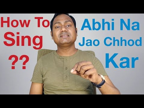 "Abhi Na Jao Chhod Kar - Singing Lesson ""Bollywood Singing Tutorials"" By Mayoor"