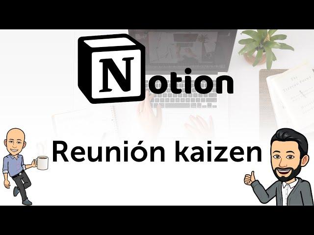 #5 - Teletrabajo con Notion - La reunión Kaizen