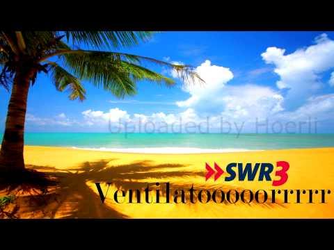SWR3 - Ventilatooooorrrrr! [4K]