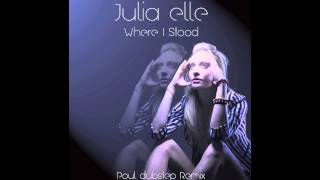 Julia Elle - Where I Stood (Poul dubstep Remix) [Cover Art]