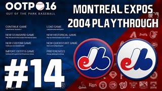 Out of the Park Baseball (OOTP) 16: Montreal Expos 2004 Playthrough [EP14]