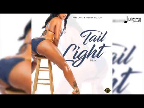 Lady Lava x Denise Belfon - Tail Light (Refix)