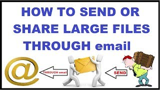 How To Send Large File From Gmai Wiki - Woxy