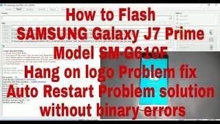 How to flash samsung galaxy j7 nxt model sm j701f and also fix hang