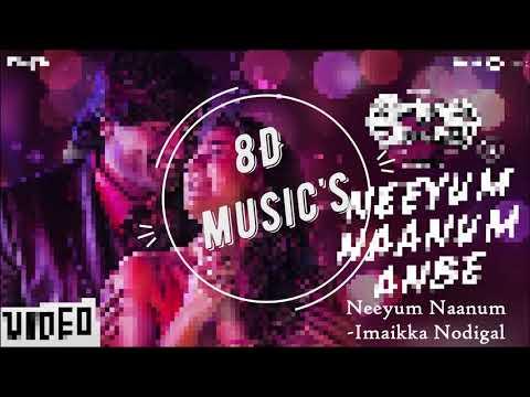 Imaikkaa Nodigal | Neeyum Naanum Anbe Song | - 8D music