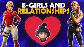 E- GIRLS AND RELATIONSHIPS