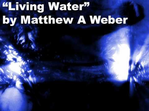 Living Water (instrumental) - Matthew A Weber