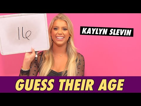 Kaylyn Slevin - Guess Their Age