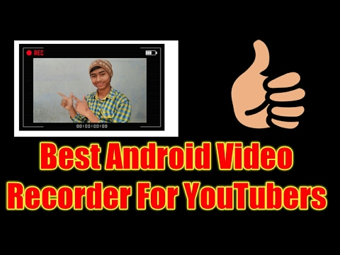 Best Android Video recording app For YouTubers