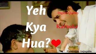 Yeh Kya Hua Digital Quality Karaoke with lyrics