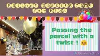 Passing the parcel game with a twist / Balloon passing game / Party games / Creative Apurva Jain