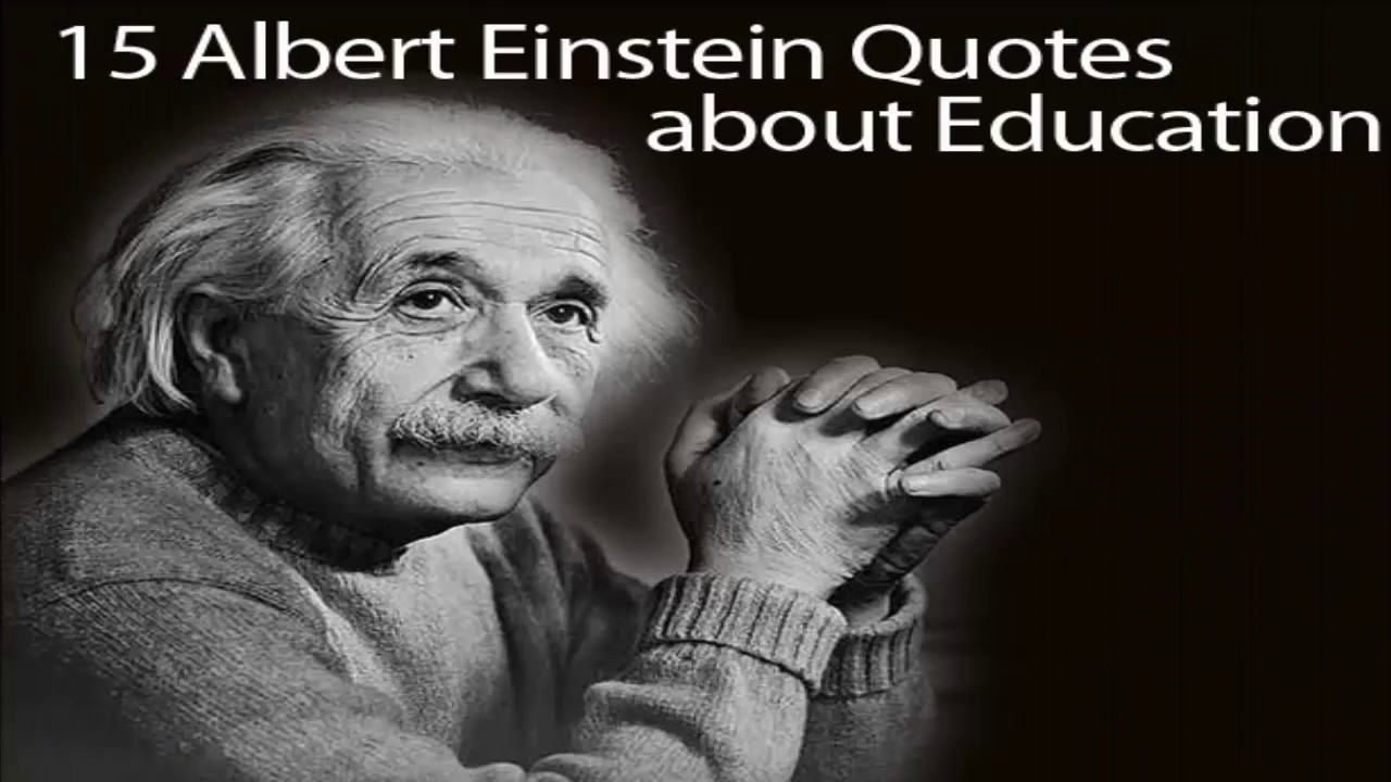 Albert Einstein Quotes Education Quote Of Albert Einstein  Youtube