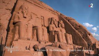 Secrets d'Histoire - Ramsès II, Toutânkhamon, l'Egypte des pharaons (Intégrale)