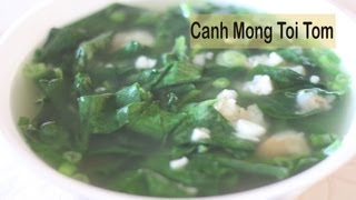Canh Mong Toi Tom (spinach Shrimp Soup)