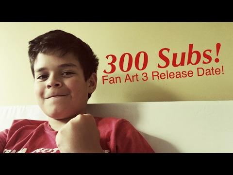 300 Subs! KLT Fan Art 3 Release Date!