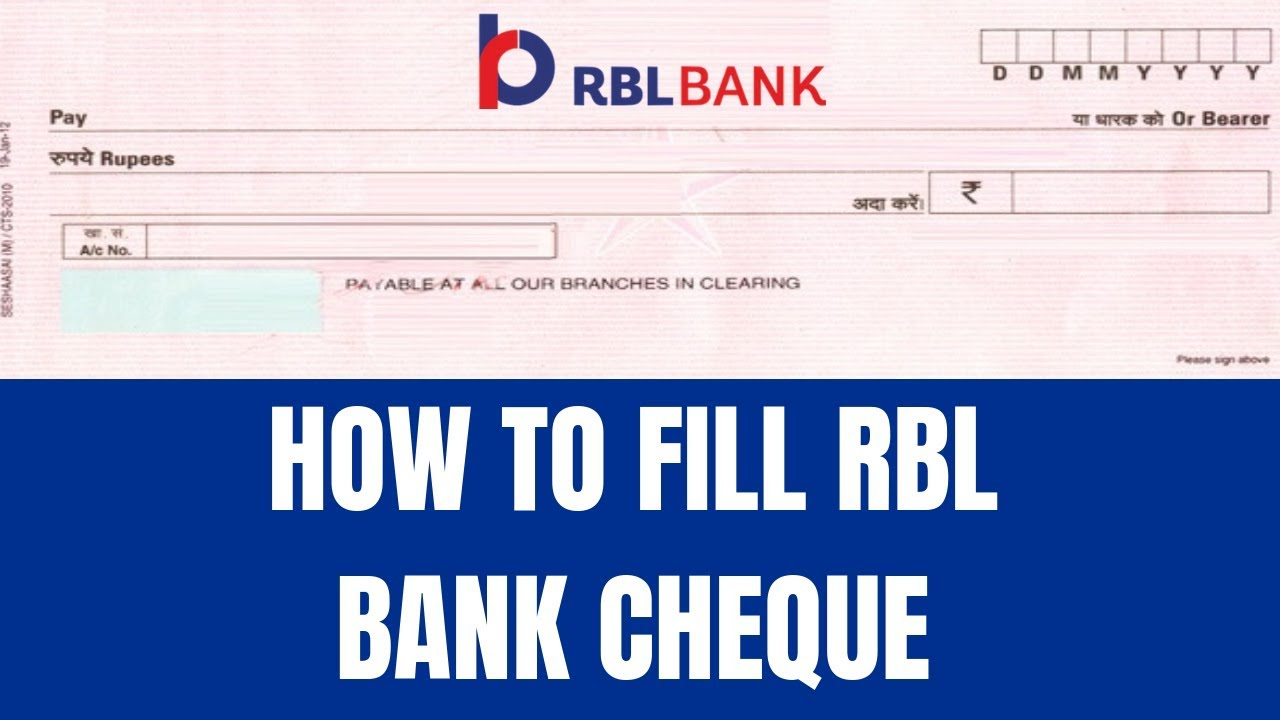 How To Fill Rbl Bank Cheque How To Fill Cheque Of Rbl Bank Youtube
