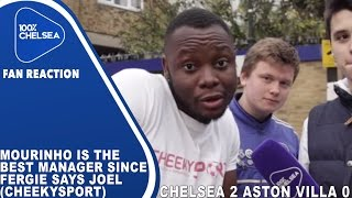 Mourinho Is The Best Manager Since Fergie Says Joel (CheekySport) | Chelsea 2 Aston Villa 0
