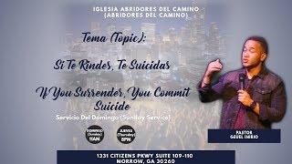 Abridores Del Camino - Si Te Rindes, Te Suicidas (Pastor Geuel Inirio)
