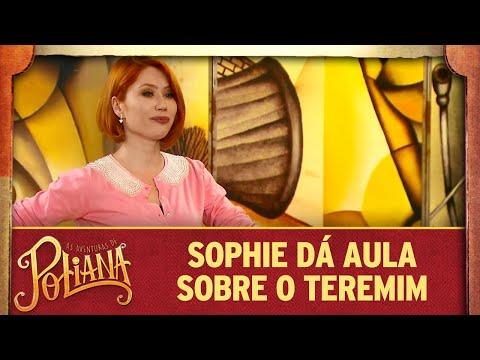 Sophie dá aula sobre o temerim | As Aventuras de Poliana