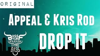 Appeal & Kris Rod - DROP IT (Exclusive)[BASS BOOSTED]