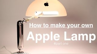 How To Make The Apple Lamp - Part One