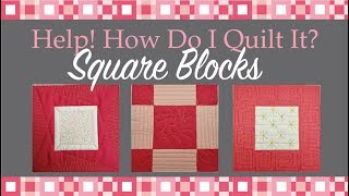 Three Ways to Quilt Square in a Square Blocks: Help! How Do I Quilt It? Free-motion Challenge