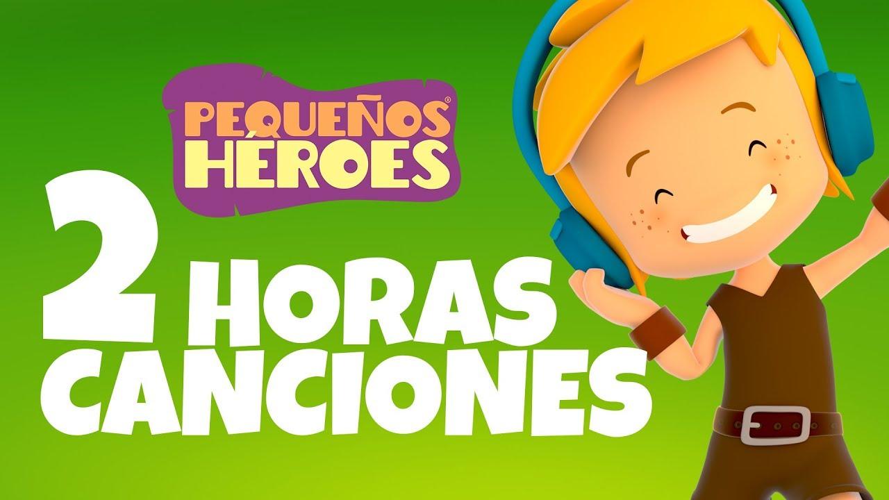 2 Horas con Las Canciones de Pequeños Héroes Música cristiana para niños