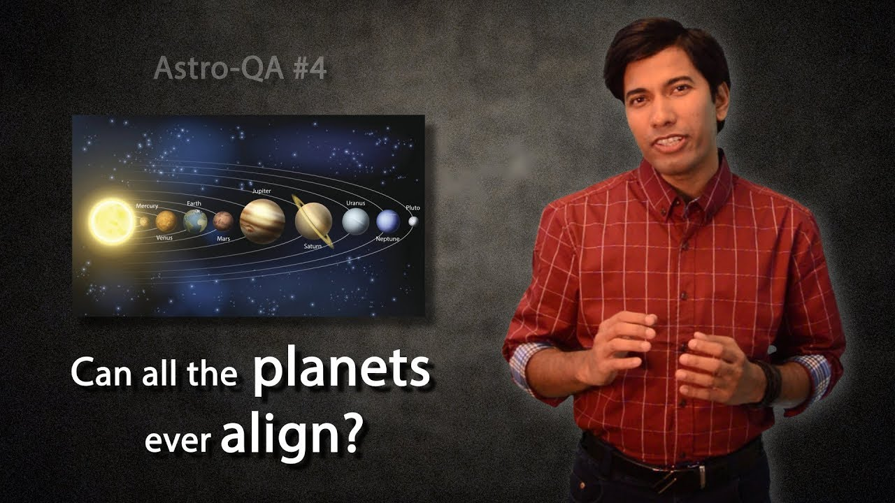 Astro-QA #4: Can all the planets ever align?