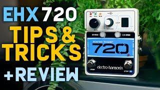 Electro-Harmonix 720 Stereo Looper - Tips & Tricks + Review